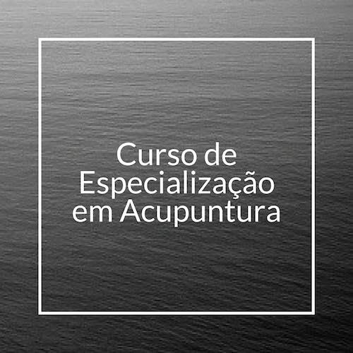 CURSO DE ESPECIALIZAÇÃO EM ACUPUNTURA