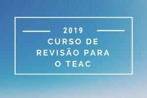 Inscrições abertas para Curso de Revisão TEAC 2019